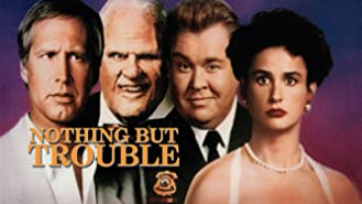 Nothing But Trouble (1991)