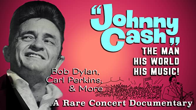 Johnny Cash! The Man His World His Music - A Rare Concert Documentary, Bob Dylan, Carl Perkins, & More