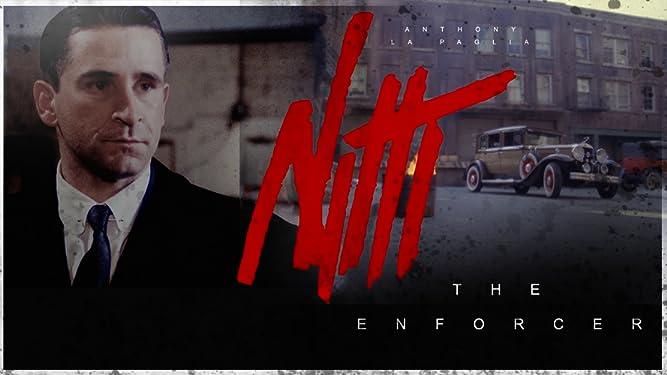 Nitti: The Enforcer