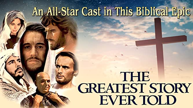The Greatest Story Ever Told - An All-Star Cast In this Biblical Epic