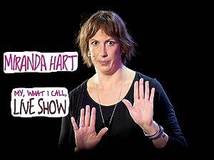 Prime Video Miranda Hart My What I Call Live Show Season 1