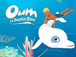 Prime Video: Oum, le dauphin blanc - Saison 1
