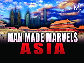 Prime Video: Man Made Marvels: Asia