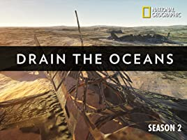 Prime Video: Drain the Oceans - Season 2