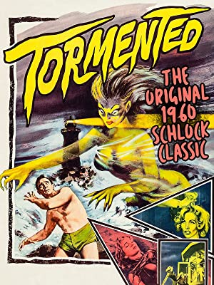 Prime Video: TORMENTED - The Original 1960 Schlock Classic