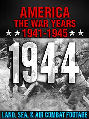 Prime Video: America The War Years 1941-1945: 1944 Land, Sea