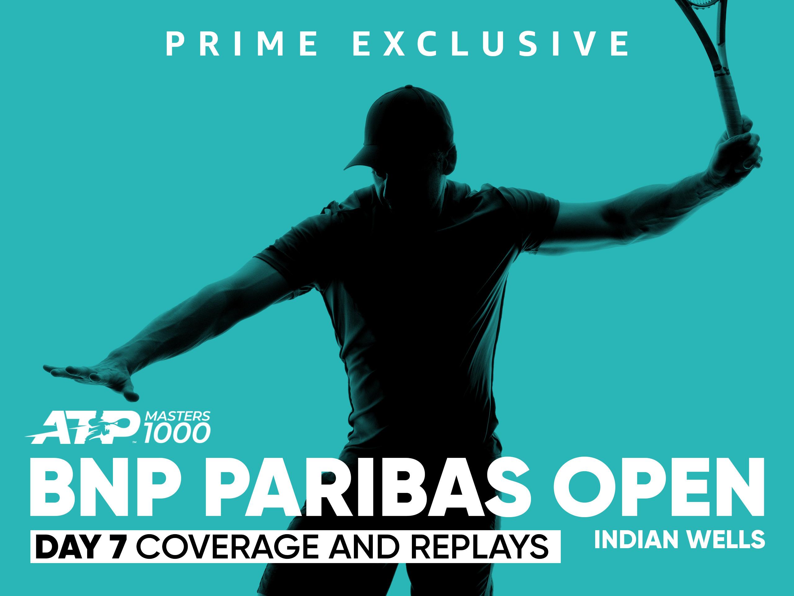 Prime Video: 2019 BNP Paribas Open, ATP Masters 1000 – Day 7