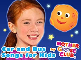 Prime Video: Car and Bus Songs for Kids by Mother Goose Club