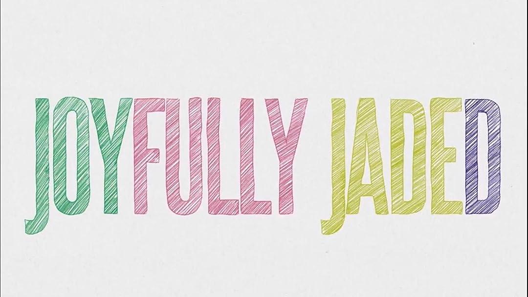 Joyfully Jaded