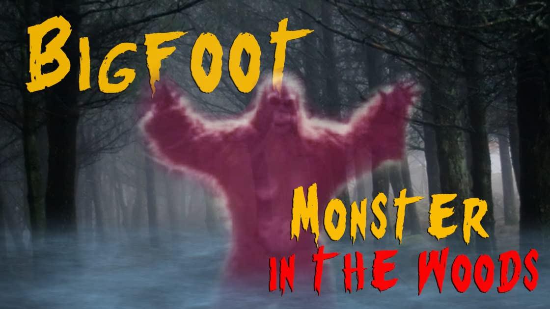 Bigfoot: Monster in the Woods