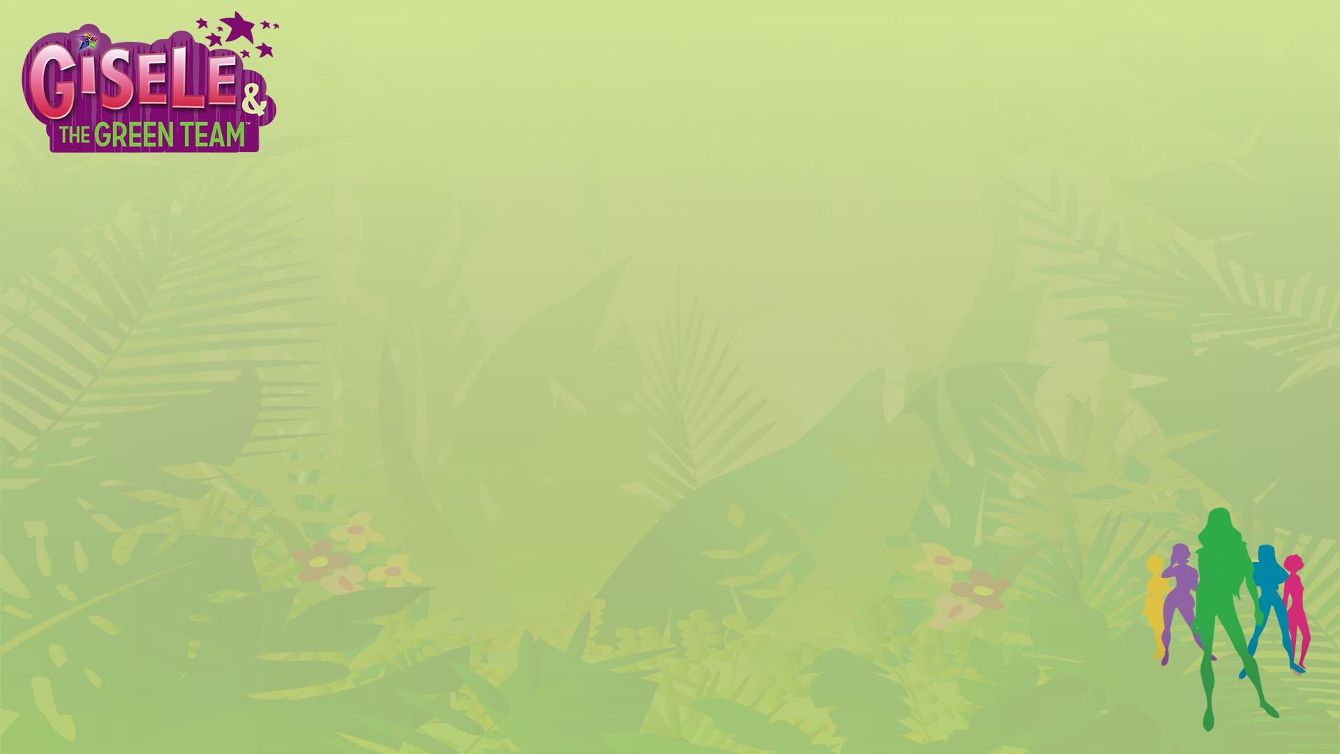 Gisele and the Green Team - Season 1
