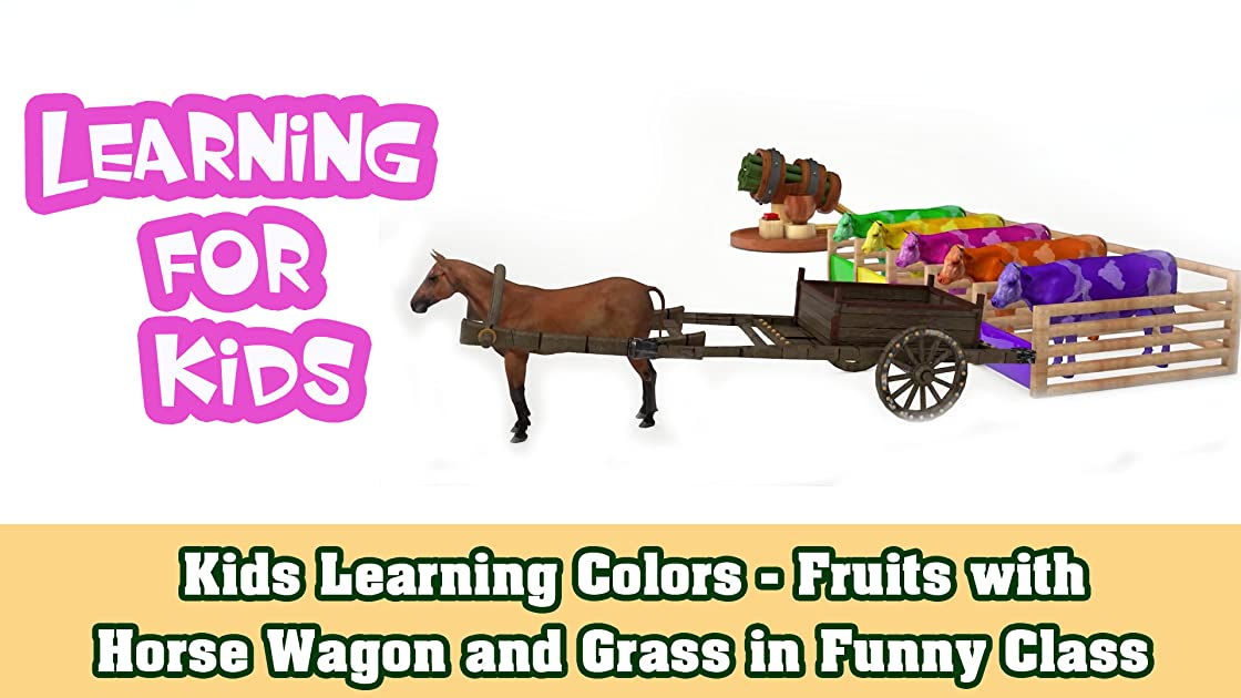 Kids Learning Colors - Fruits with Horse Wagon and Grass in Funny Class