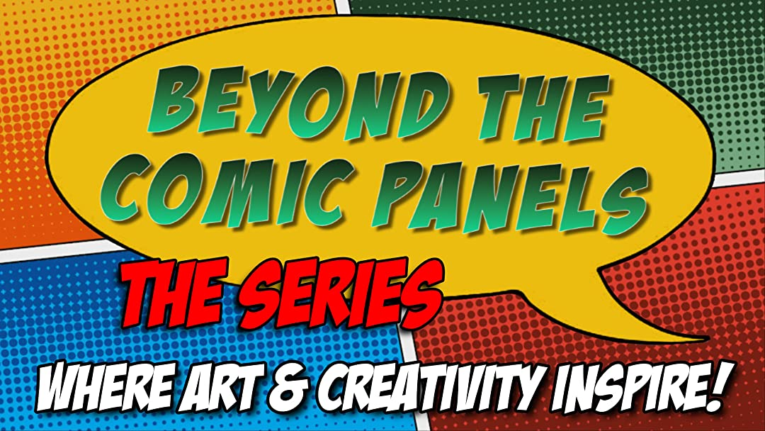 Beyond the Comic Panels: The Series