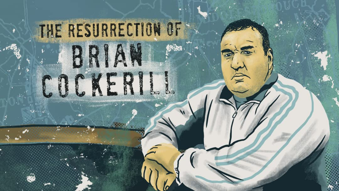 The Resurrection of Brian Cockerill