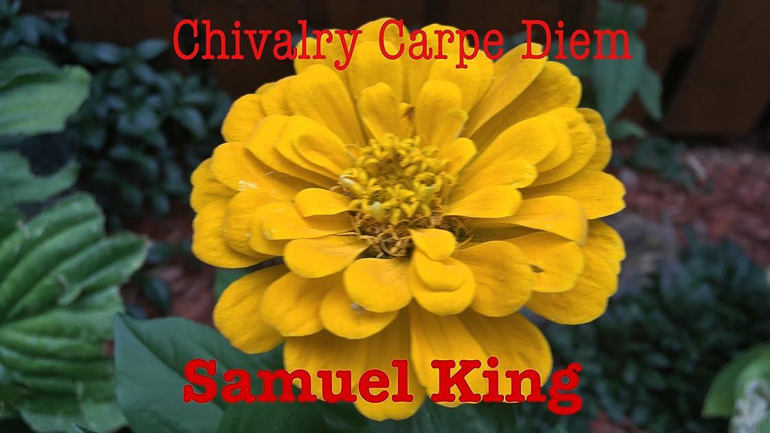 Chivalry, Carpe Diem