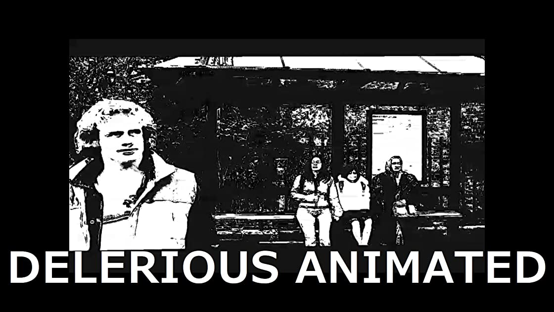 Delerious Animated on Amazon Prime Instant Video UK