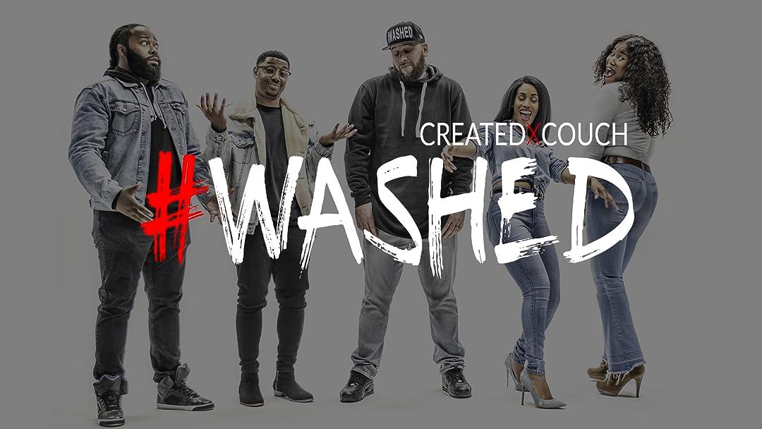 #WASHED - Season 1