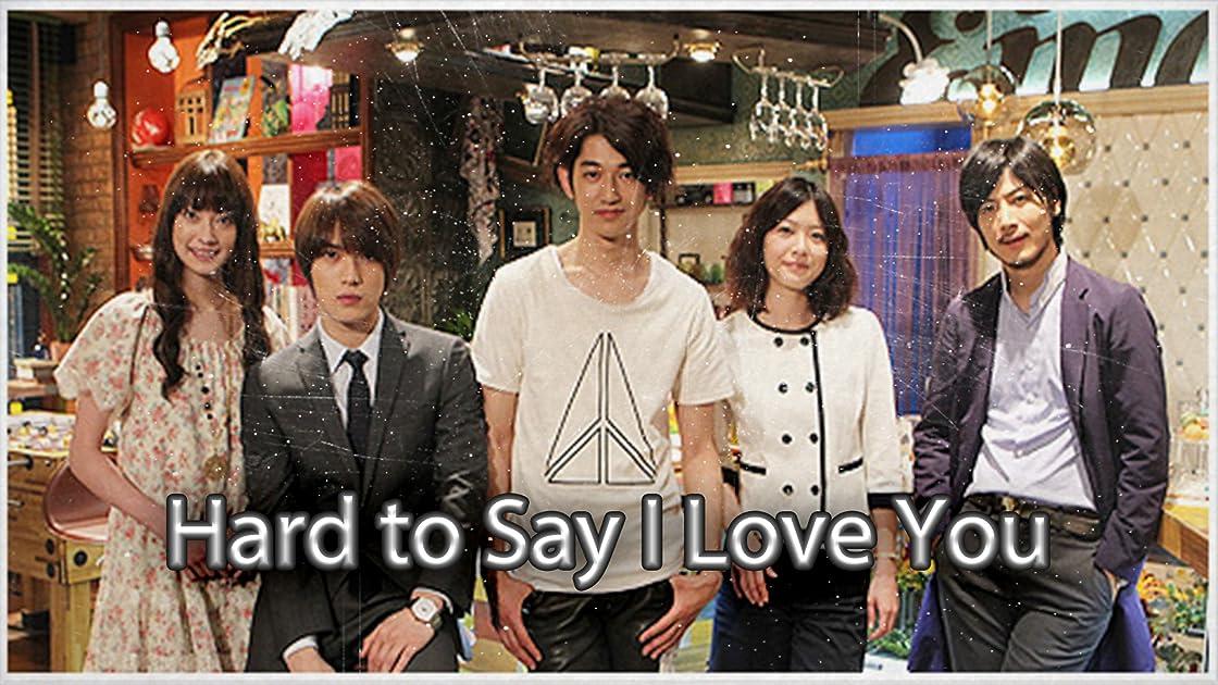 Hard To Say I Love You - Season 1
