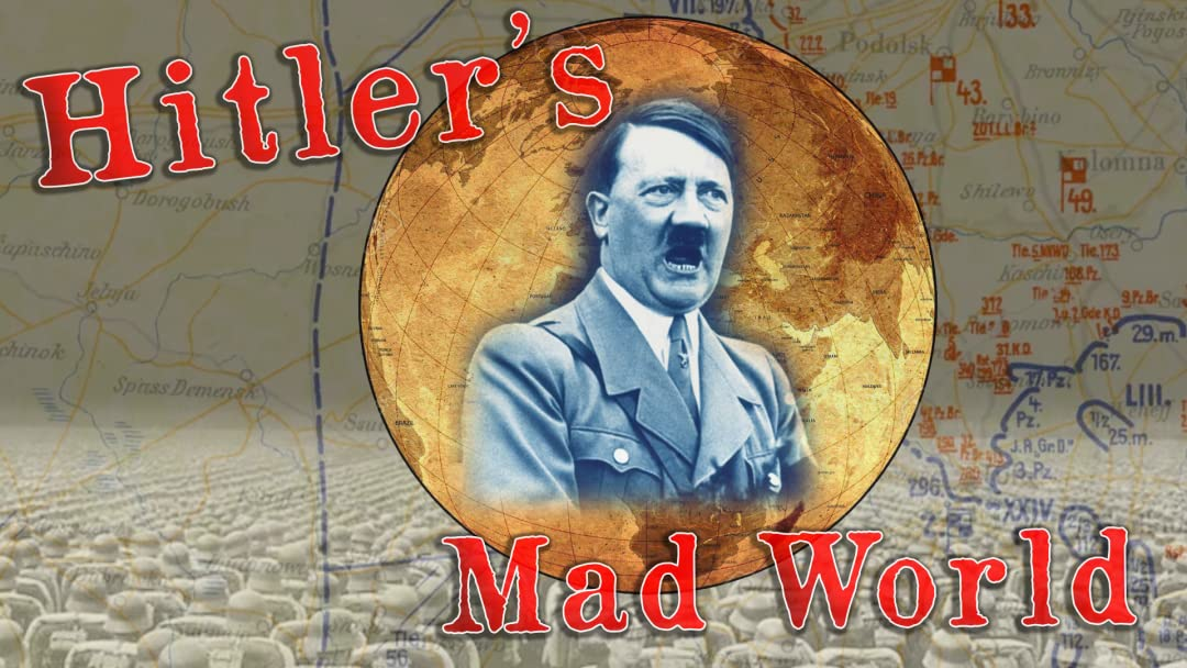 Hitler's Mad World