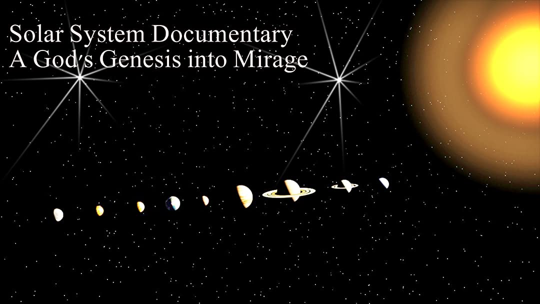 Solar System Planets Documentary - A God's Genesis into Mirage on Amazon Prime Instant Video UK