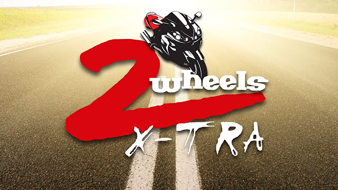 2 Wheels X-tra on Amazon Prime Video UK