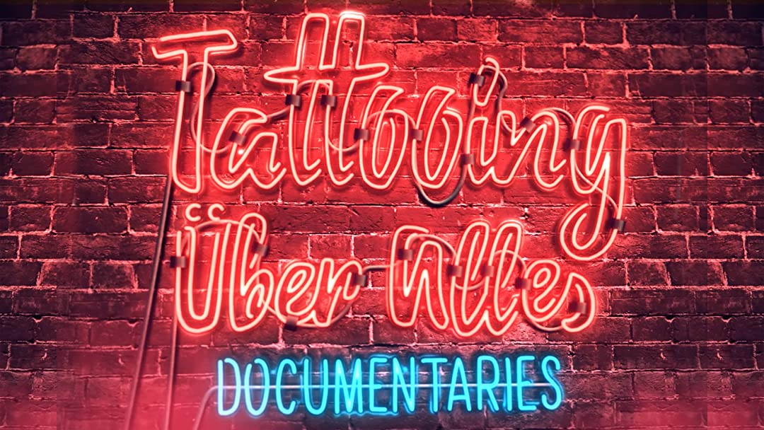 Tattooing Über Alles on Amazon Prime Video UK