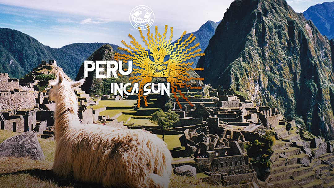 Passport To The World: Peru on Amazon Prime Instant Video UK