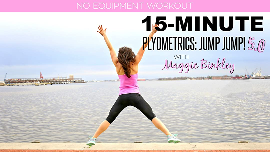15-Minute Plyometrics: Jump Jump! 5.0 Workout