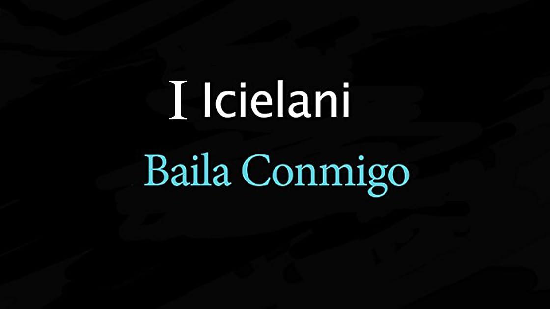 Icielani - Baila Conmigo