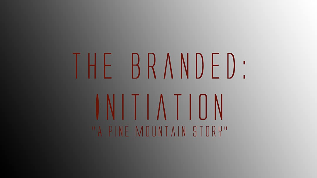 The Branded: Initiation