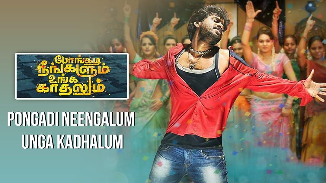 Pongadi Neengalum Unga Kaadhalum on Amazon Prime Video UK