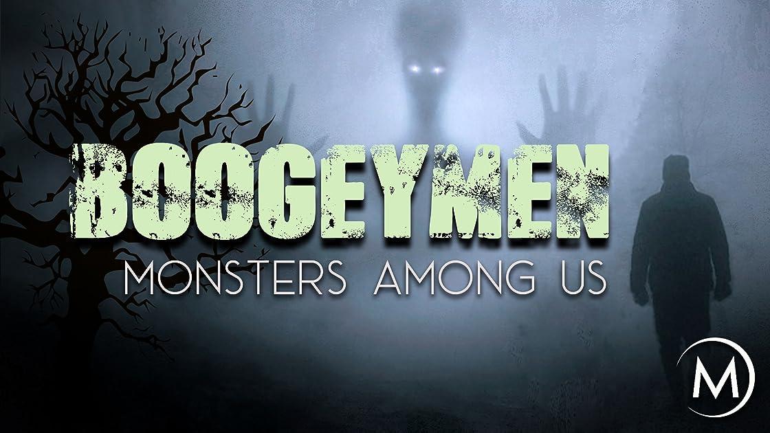 Boogeymen: Monsters Among Us on Amazon Prime Video UK