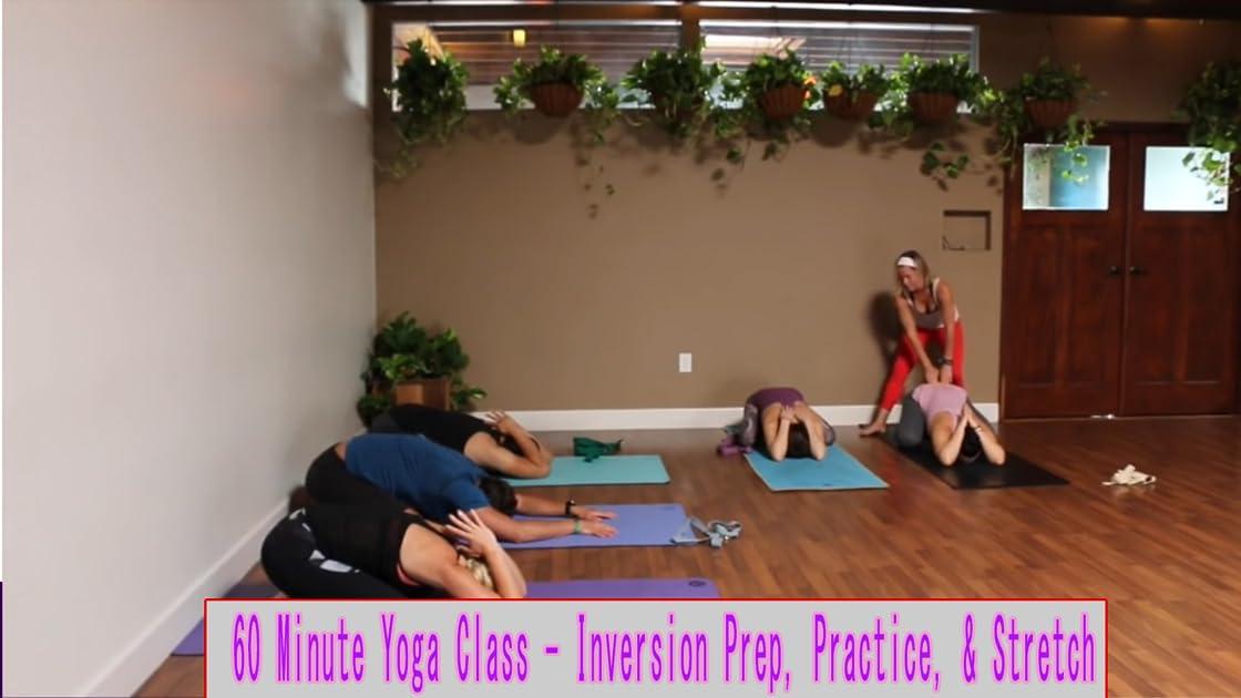 60 Minute Yoga Class - Inversion Prep, Practice, Stretch