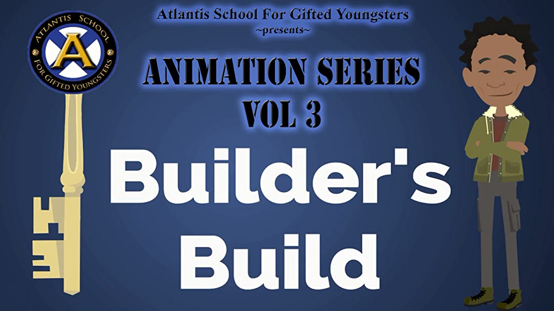 Atlantis School For Gifted Youngsters Animation Series Vol 3: Builder's Build