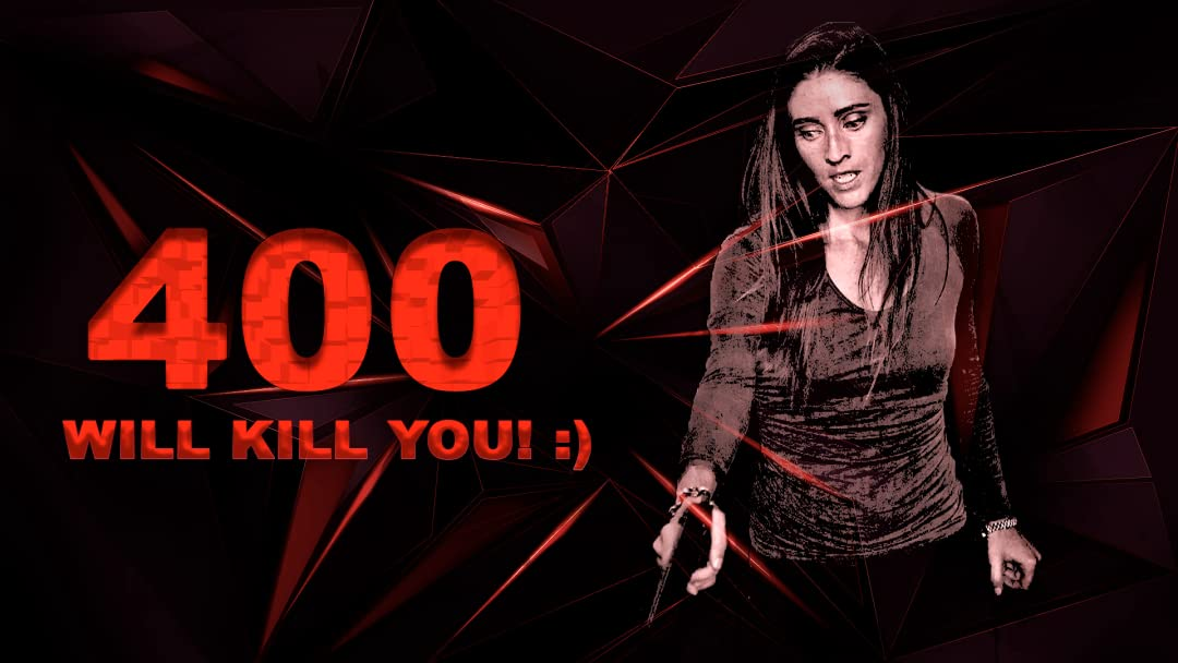 400 Will Kill You! :) on Amazon Prime Video UK