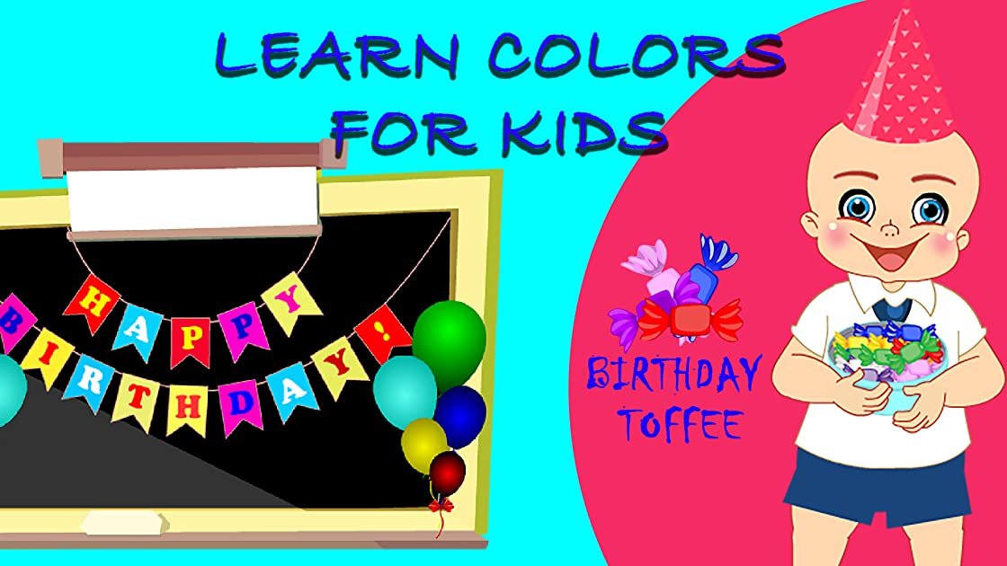 Learn Colors For Kids - Birthday Toffee on Amazon Prime Instant Video UK