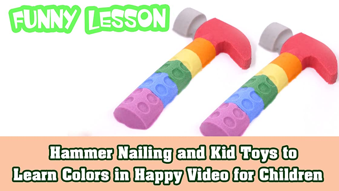 Hammer Nailing and Kid Toys to Learn Colors in Happy Video for Children