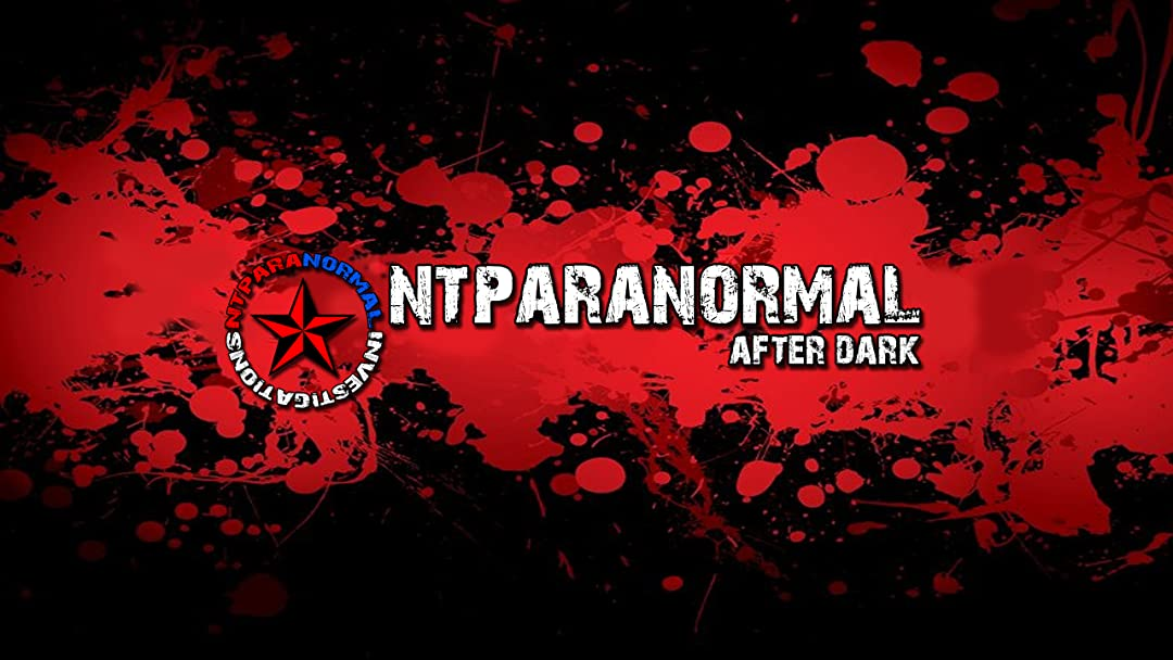 Watch NTParanormal After Dark on Amazon Prime Instant Video UK