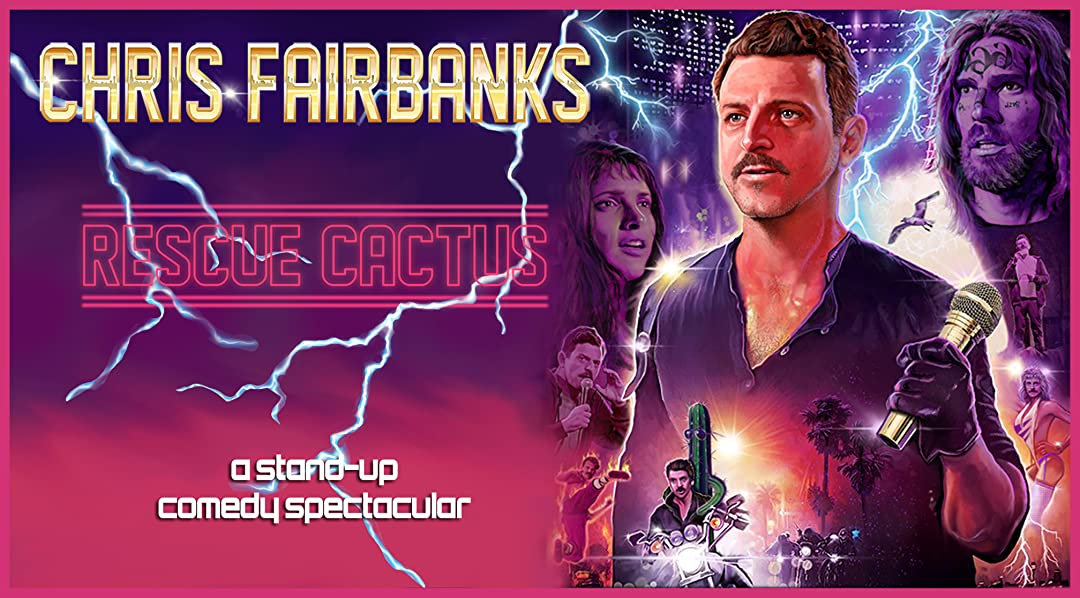 Chris Fairbanks: Rescue Cactus. A Stand Up Comedy Special