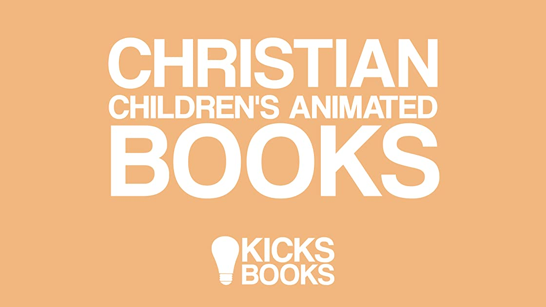 Christian Children's Animated Books | Kicks Books - Season 1