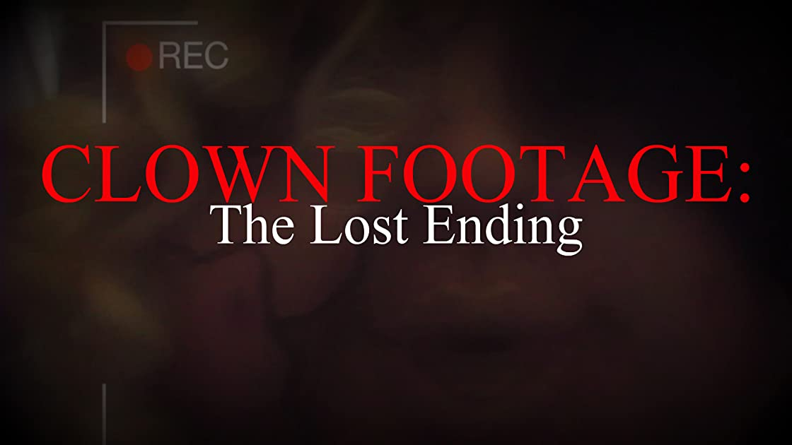 Clown Footage: The Lost Ending