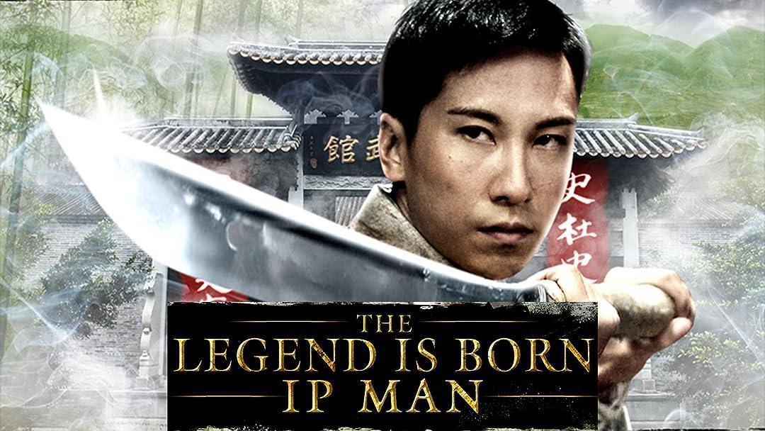 The Legend is Born - Ip Man