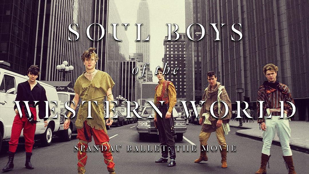 Soul Boys of the Western World: Spandau Ballet the Film on Amazon Prime Instant Video UK