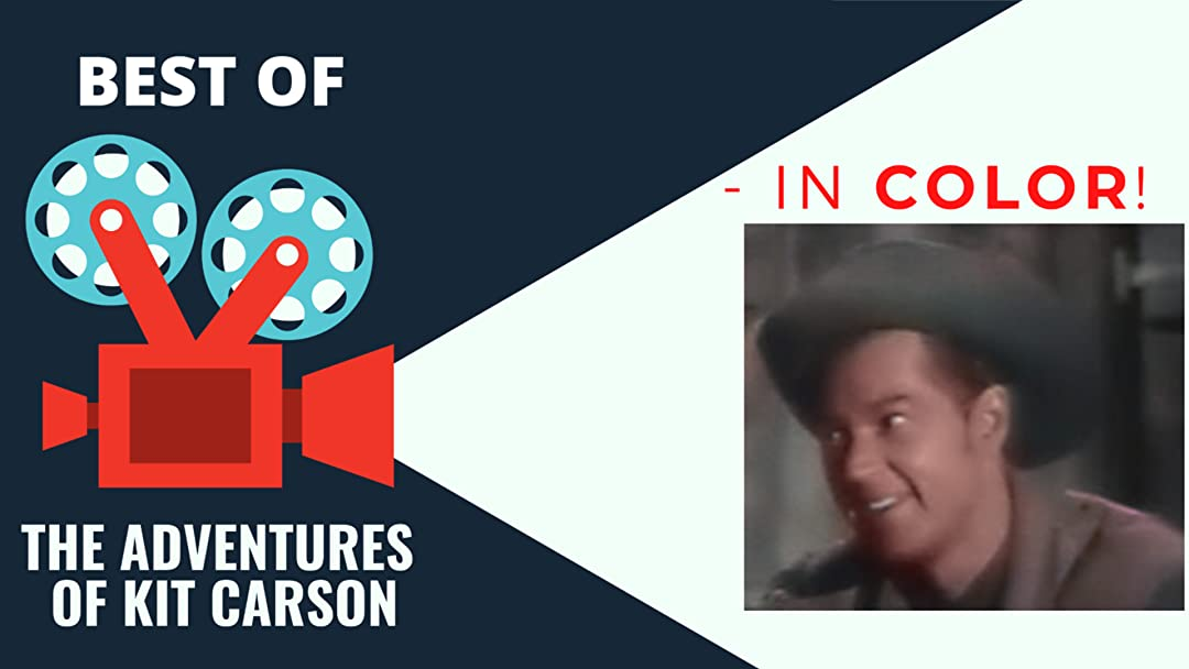 Best of The Adventures of Kit Carson - In Color! - Season 1