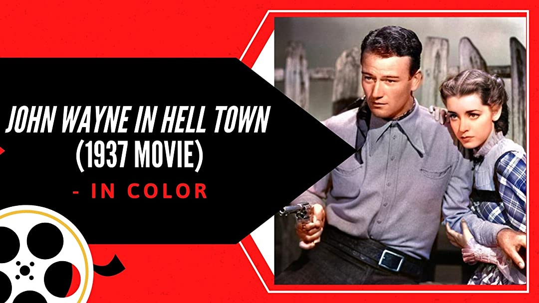 John Wayne In Hell Town (1937 Movie) - In Color!