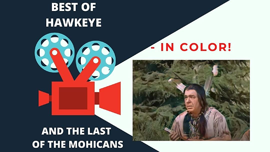 Best Of Hawkeye and the Last of the Mohicans - In Color! - Season 1