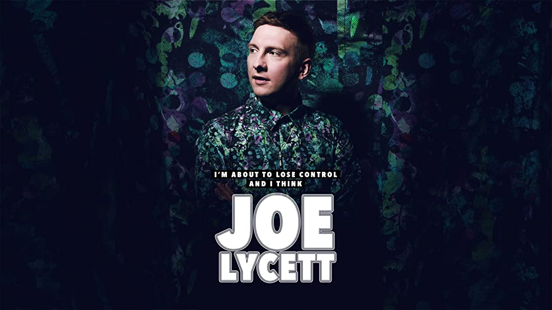 Joe Lycett I'm About to Lose Control And I Think Joe Lycett Live