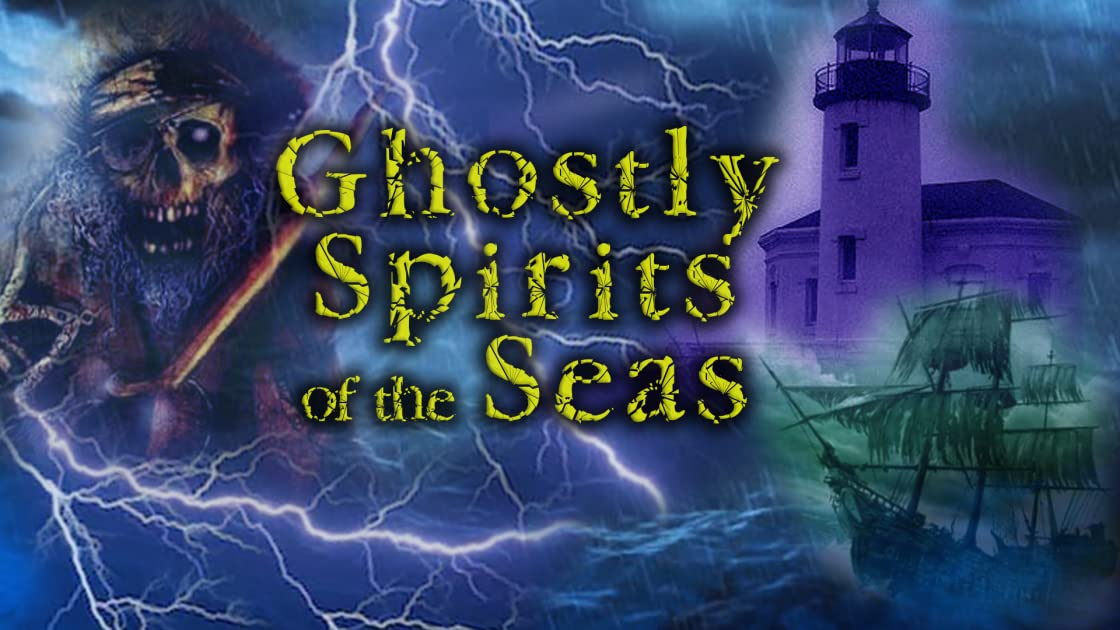 Ghostly Spirits of the Seas on Amazon Prime Instant Video UK