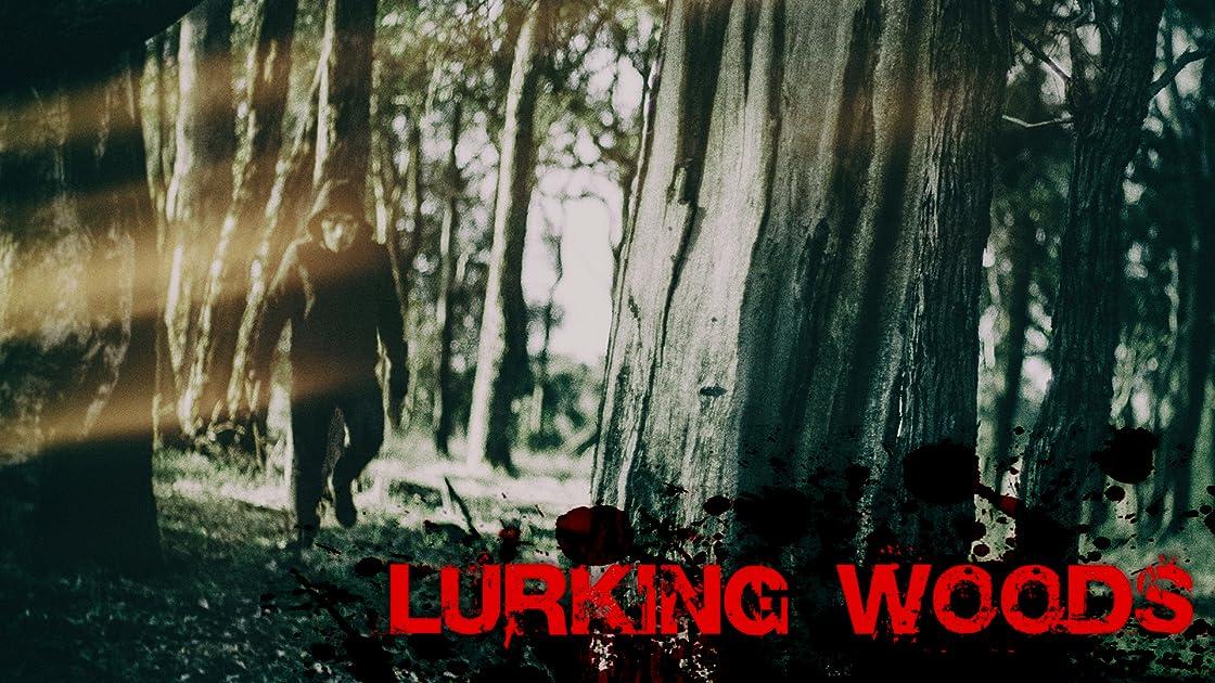 Lurking Woods on Amazon Prime Instant Video UK