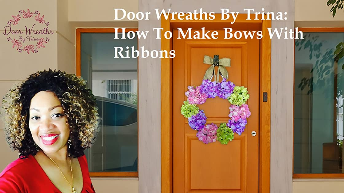Door Wreaths By Trina - How To Make Bows With Ribbons